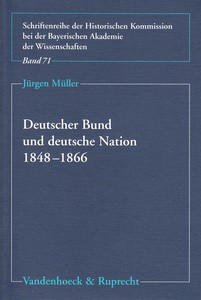 Deutscher Bund und deutsche Nation 1848-1866